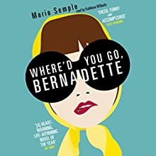 Where'd You Go, Bernadette | Livre audio Auteur(s) : Maria Semple Narrateur(s) : Kathleen Wilhoite