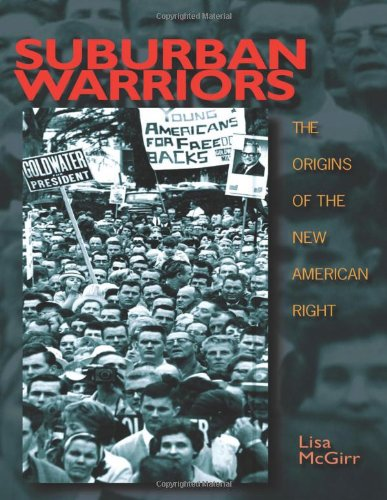 Suburban Warriors: The Origins of the New American Right...