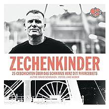 Zechenkinder: 25 Geschichten über das schwarze Herz des Ruhrgebiets Hörbuch von David Schraven, Uwe Weber Gesprochen von: Uwe Fellensiek