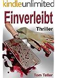 Einverleibt - Ein Hardboiled-Kannibalen-Thriller