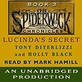 Lucinda's Secret: The Spiderwick Chronicles, Book 3