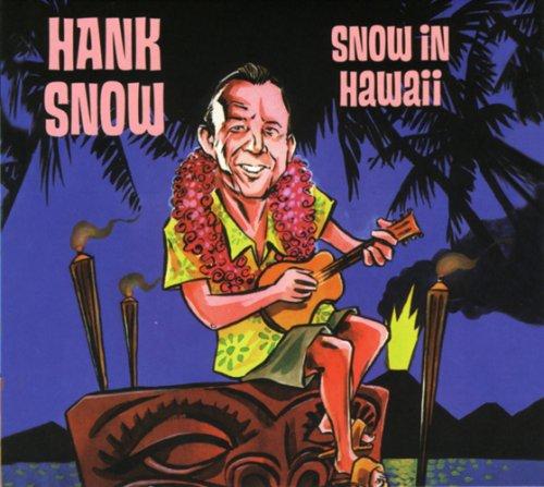 Hank Snow - Snow in Hawaii - Zortam Music