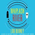 Whiplash River (       UNABRIDGED) by Lou Berney Narrated by Jeff Gurner