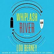 Whiplash River | [Lou Berney]