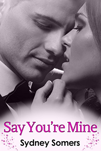 Sydney Somers - Say You're Mine (Spellbound Book 1)