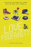 img - for Love & Profanity: A Collection of True, Tortured, Wild, Hilarious, Concise, and Intense Tales of Teenage Life book / textbook / text book