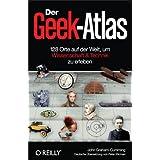 Der Geek-Atlas: 128 Orte