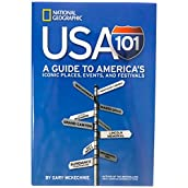National Geographic's USA 101: A Guide to America's Iconic Places, Events, and Festivals Book