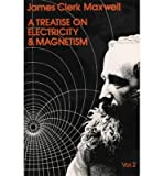 Image of [ A Treatise on Electricity and Magnetism, Vol. 2 (Dover Books on Physics) ] By Maxwell, James Clerk ( Author ) [ 1954 ) [ Paperback ]