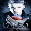 Caleo: Leech, Volume 1 (       UNABRIDGED) by James Crawford Narrated by Jason Lovett