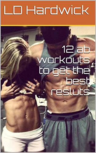 12 ab workouts to get the best resluts (English Edition)