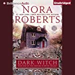 Dark Witch: The Cousins O'Dwyer Trilogy, Book 1 (       UNABRIDGED) by Nora Roberts Narrated by Katherine Kellgren