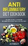 Anti-Inflammatory Diet Cookbook: Deli...