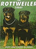 img - for The Rottweiler Today by Elsden, Judy, Elsden, Larry (1992) Hardcover book / textbook / text book