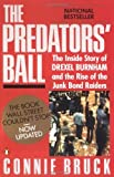 img - for The Predators' Ball: The Inside Story of Drexel Burnham and the Rise of the JunkBond Raiders [Paperback] [1989] (Author) Connie Bruck book / textbook / text book