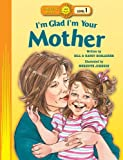 img - for By Bill Horlacher I'm Glad I'm Your Mother (Happy Day) [Paperback] book / textbook / text book