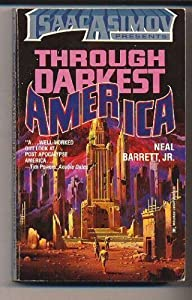 Through Darkest America (Isaac Asimov Presents) by Neal Barrett