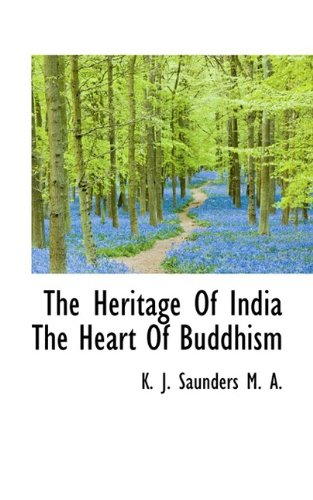 The Heritage Of India The Heart Of Buddhism