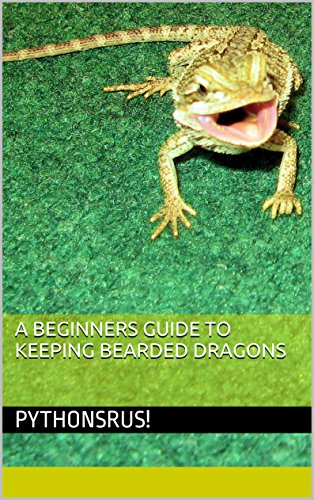 A Beginners Guide to Keeping Bearded Dragons PDF