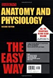 Anatomy and Physiology the Easy Way (Barron's Easy Way) (Barron's E-Z) I. Edward Alcamo