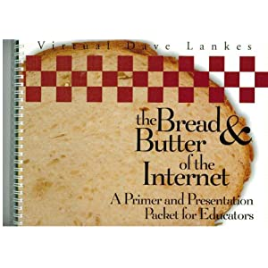 The Bread &amp; Butter of the Internet: A Primer &amp; Presentation Packet for Educators