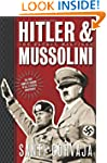 Hitler & Mussolini: The Secret Meetings