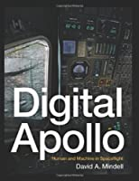 Digital Apollo: Human and Machine in Spaceflight