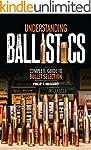 Understanding Ballistics: Complete Gu...
