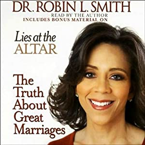 Lies at the Altar: The Truth About Great Marriages | [Robin L. Smith]