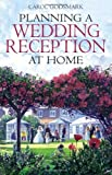img - for Planning a Wedding Reception at Home by Godsmark, Carol (2009) Paperback book / textbook / text book