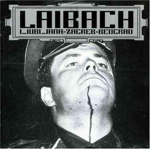 Laibach - Ljubljana-Zagreb-Beograd (Live) - Zortam Music