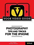 Photography-Tips-and-Tricks-for-the-iPhone-The-Video-Guide