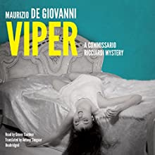 Viper: No Resurrection for Commissario Ricciardi: Commissario Ricciardi, Book 6 (       UNABRIDGED) by Maurizio de Giovanni Narrated by Grover Gardner
