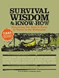 img - for Survival Wisdom & Know How: Everything You Need to Know to Thrive in the Wilderness [SURVIVAL WISDO] book / textbook / text book