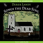Songs the Dead Sing | [Derek Landy]