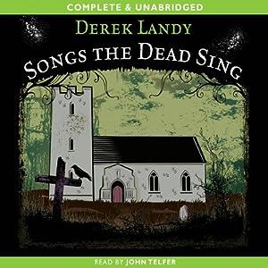 Songs the Dead Sing | [Derek Landy]