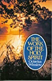 Work of the Holy Spirit: An Experimental and Practical View (085151152X) by Octavius Winslow