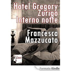 Hotel Gregory. Zurigo. Interno Notte.