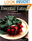 Essential Eating: A Cookbook: Discover How to Eat, Not Diet