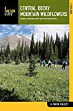 img - for Central Rocky Mountain Wildflowers: Including Yellowstone And Grand Teton National Parks (Wildflower Series) by Phillips, H. Wayne (2012) Paperback book / textbook / text book
