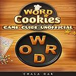 Word Cookies Game Guide Unofficial | Chala Dar
