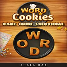 Word Cookies Game Guide Unofficial Audiobook by Chala Dar Narrated by Trevor Clinger