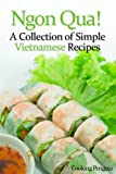 Ngon Qua! - A Collection of Simple Vietnamese Recipes