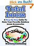 Total Loom: Step By Step Guide To Mak...