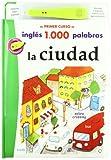 La Ciudad (Mi primer curso de inglés 1.000 palabras)