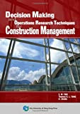 img - for Decision Making and Operations Research Techniques for Construction Management book / textbook / text book