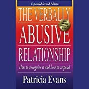 The Verbally Abusive Relationship: How to Recognize It and How to Respond | [Patricia Evans]