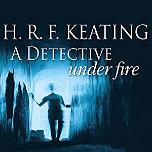 A Detective Under Fire | [H.R.F. Keating]