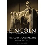 Lincoln: A Life of Purpose and Power | [Richard Carwardine]