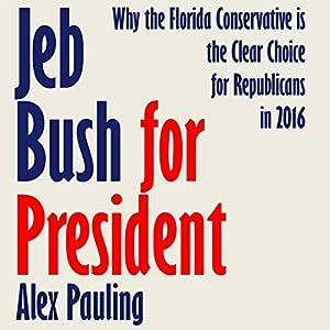 Jeb Bush for President Audiobook